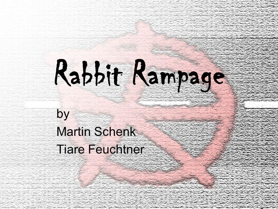 Rabbit Rampage by Martin Schenk Tiare Feuchtner