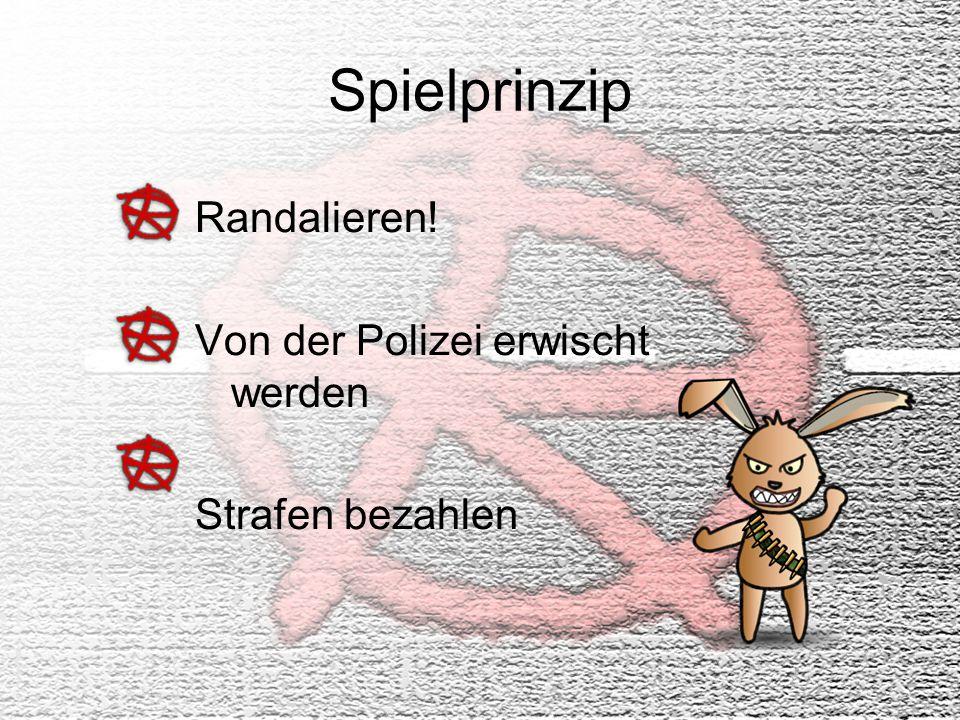 Spielprinzip Randalieren! Von der Polizei erwischt werden Strafen bezahlen