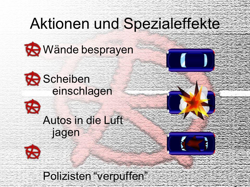 """Aktionen und Spezialeffekte Wände besprayen Scheiben einschlagen Autos in die Luft jagen Polizisten """"verpuffen"""""""