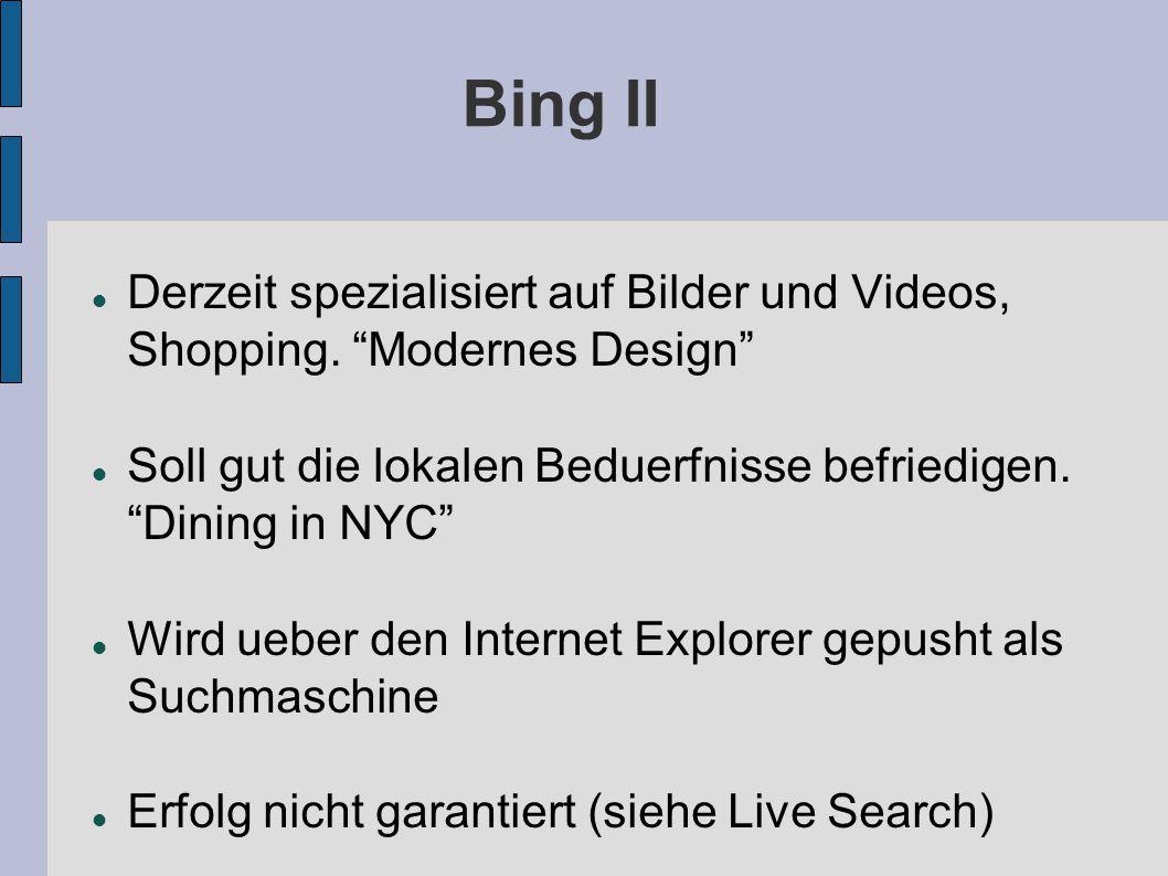 Bing II Derzeit spezialisiert auf Bilder und Videos, Shopping.