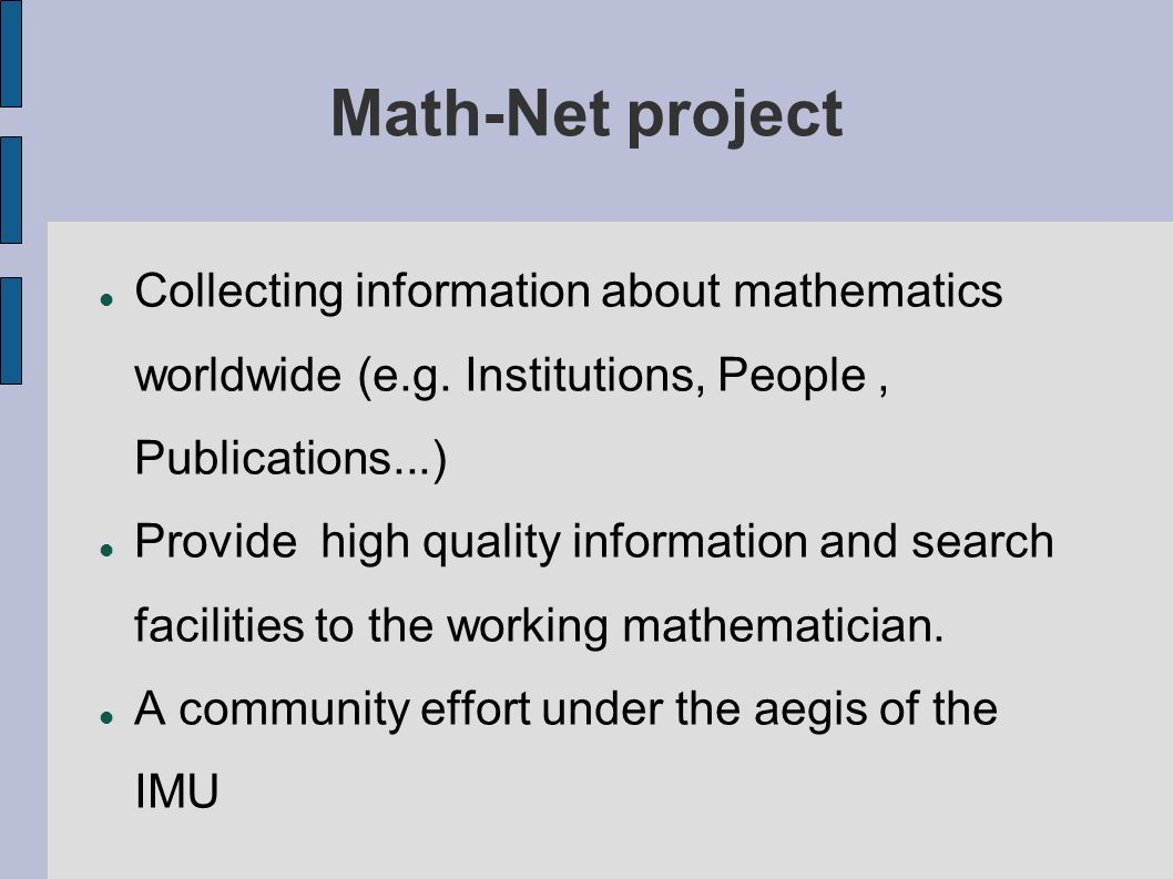 Math-Net project Collecting information about mathematics worldwide (e.g.