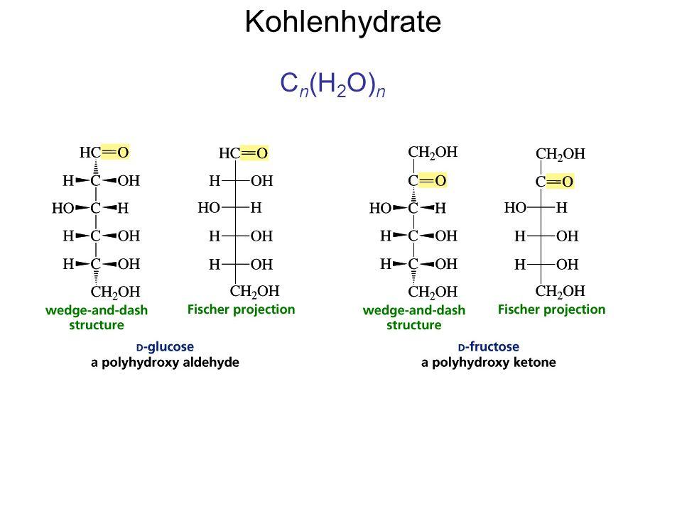 Kohlenhydrate C n (H 2 O) n