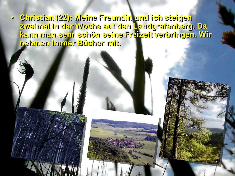 Christian (22): Meine Freundin und ich steigen zweimal in der Woche auf den Landgrafenberg.