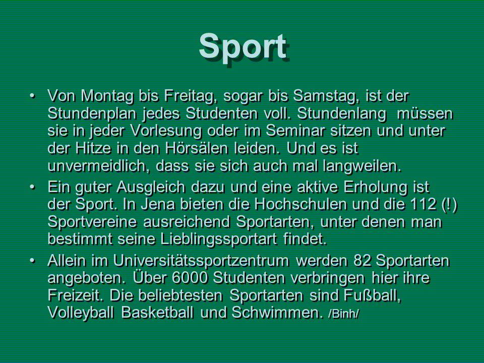 Sport Von Montag bis Freitag, sogar bis Samstag, ist der Stundenplan jedes Studenten voll.