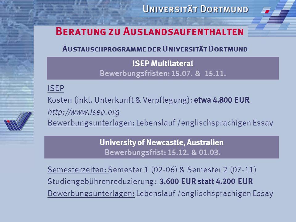 Beratung zu Auslandsaufenthalten Austauschprogramme der Universität Dortmund USA-Programm (bilateraler Austausch & ISEP USA) Bewerbungsfrist: 15.11.