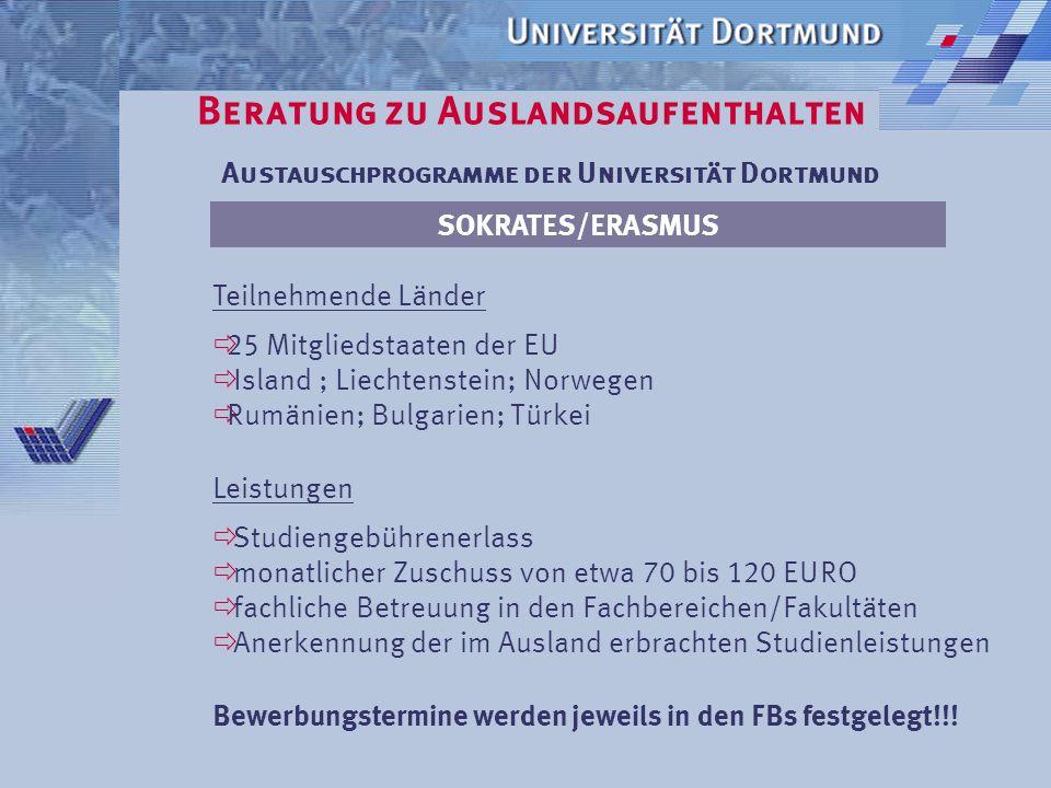 Beratung zu Auslandsaufenthalten Austauschprogramme der Universität Dortmund ISEP Multilateral Bewerbungsfristen: 15.07.