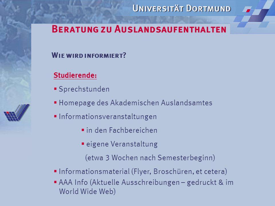 Beratung zu Auslandsaufenthalten Welche Möglichkeiten gibt es für Wissenschaftler/-innen?  SOKRATES/ERASMUS- Dozentenmobilität  SOKRATES/ERASMUS Vor