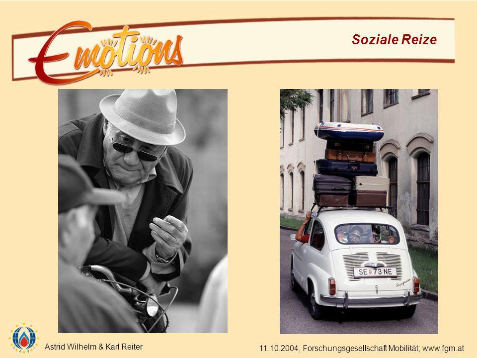 Astrid Wilhelm & Karl Reiter 11.10.2004, Forschungsgesellschaft Mobilität; www.fgm.at Soziale Reize