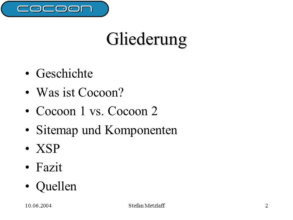 10.06.2004Stefan Metzlaff13 Sitemap (5) Aus MatthewLangham - Introduction To Cocoon 18.11.2003