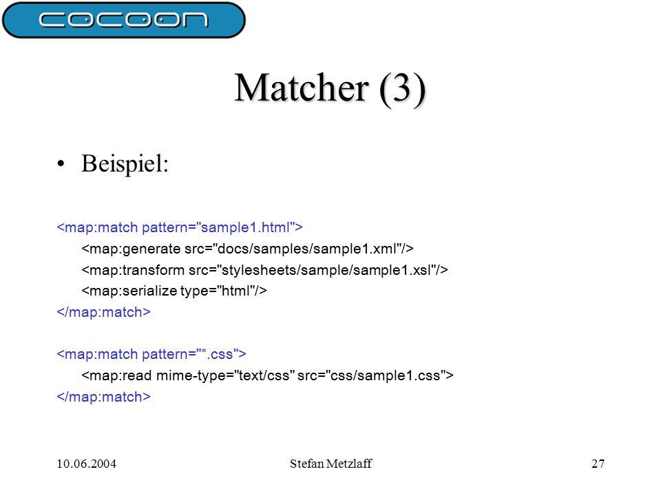 10.06.2004Stefan Metzlaff27 Matcher (3) Beispiel: