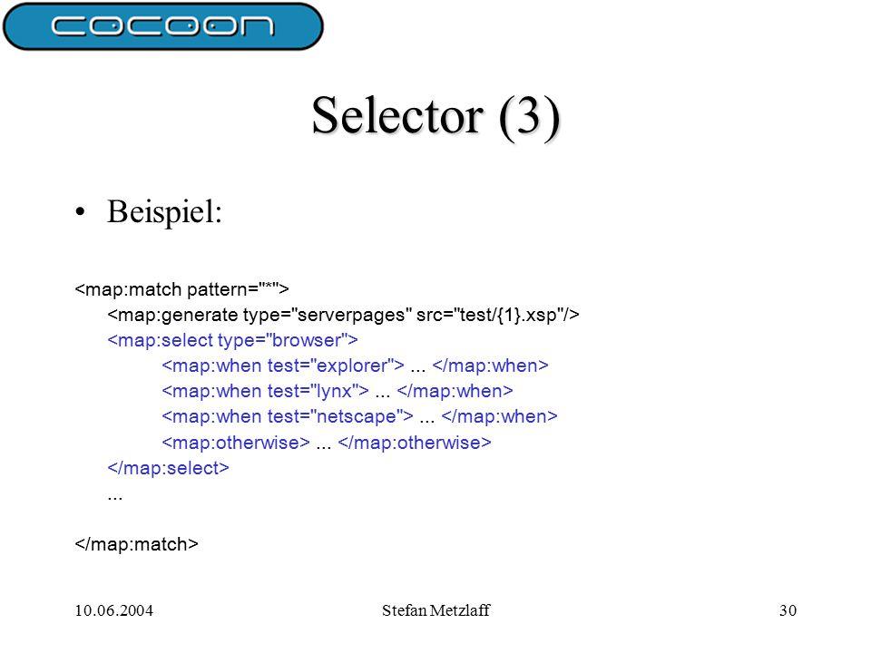 10.06.2004Stefan Metzlaff30 Selector (3) Beispiel:......