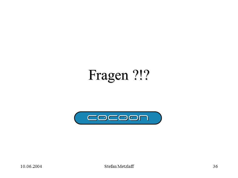 10.06.2004Stefan Metzlaff36 Fragen !