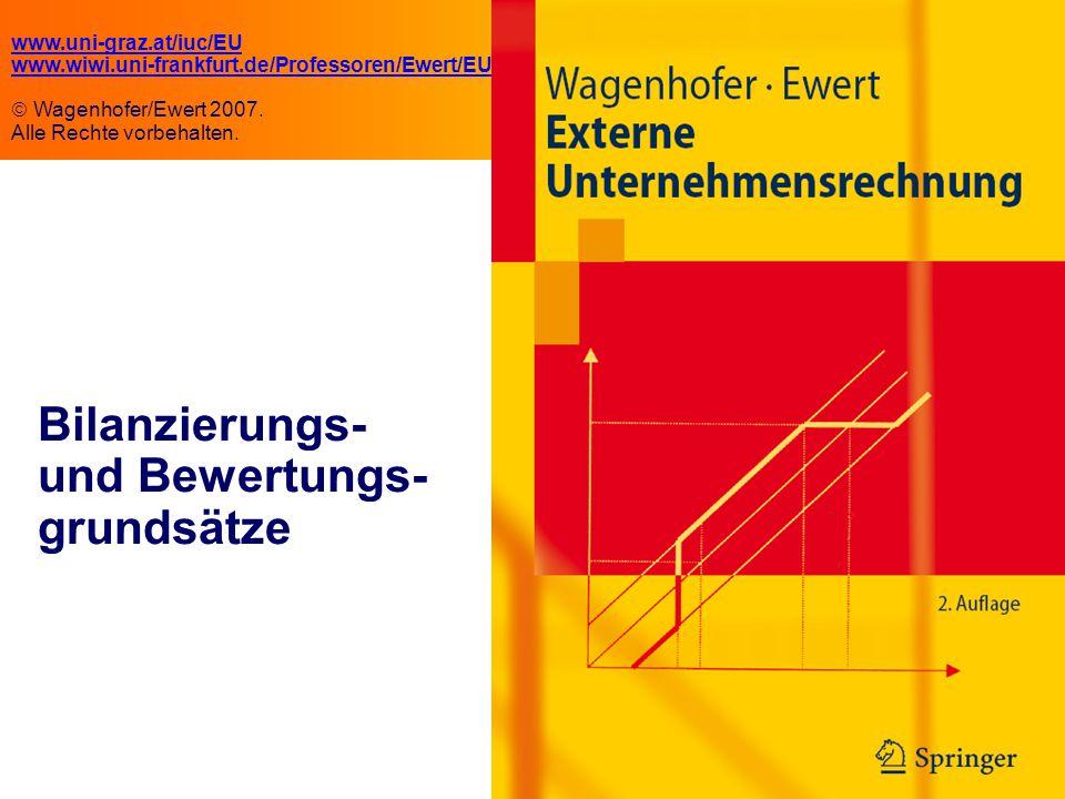 4.1 Bilanzierungs- und Bewertungs- grundsätze www.uni-graz.at/iuc/EU www.wiwi.uni-frankfurt.de/Professoren/Ewert/EU  Wagenhofer/Ewert 2007.