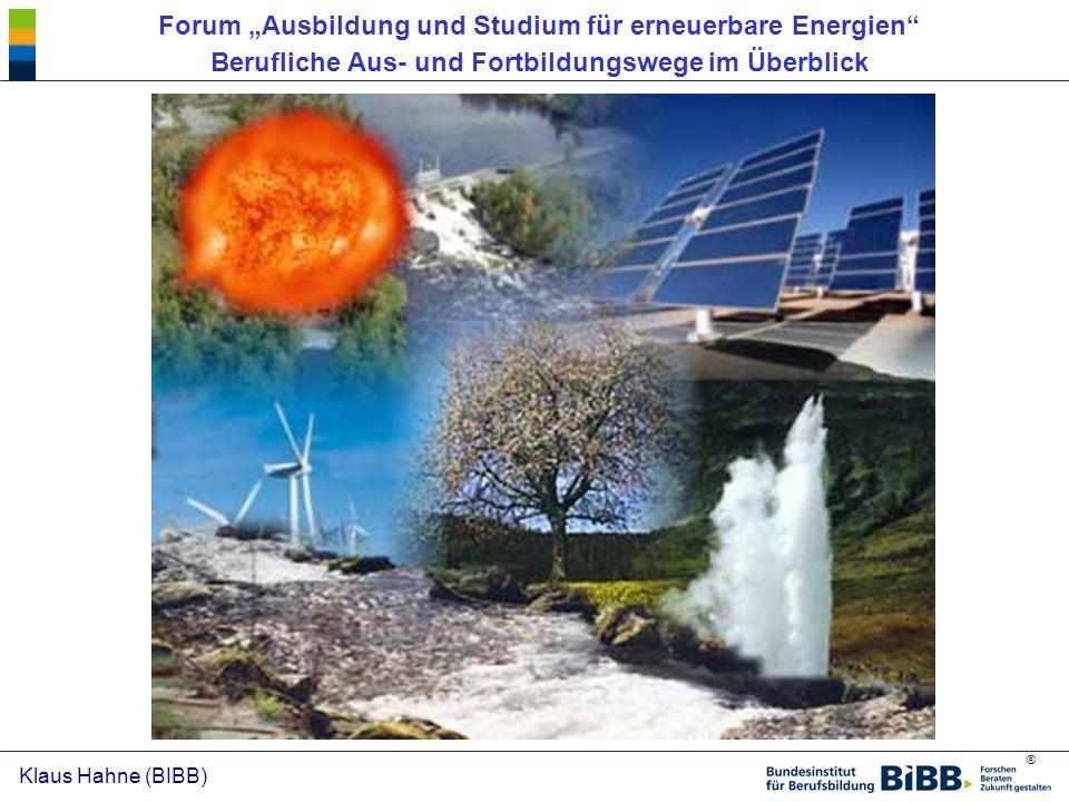 """® Klaus Hahne (BIBB) Forum """"Ausbildung und Studium für erneuerbare Energien"""" Berufliche Aus- und Fortbildungswege im Überblick"""