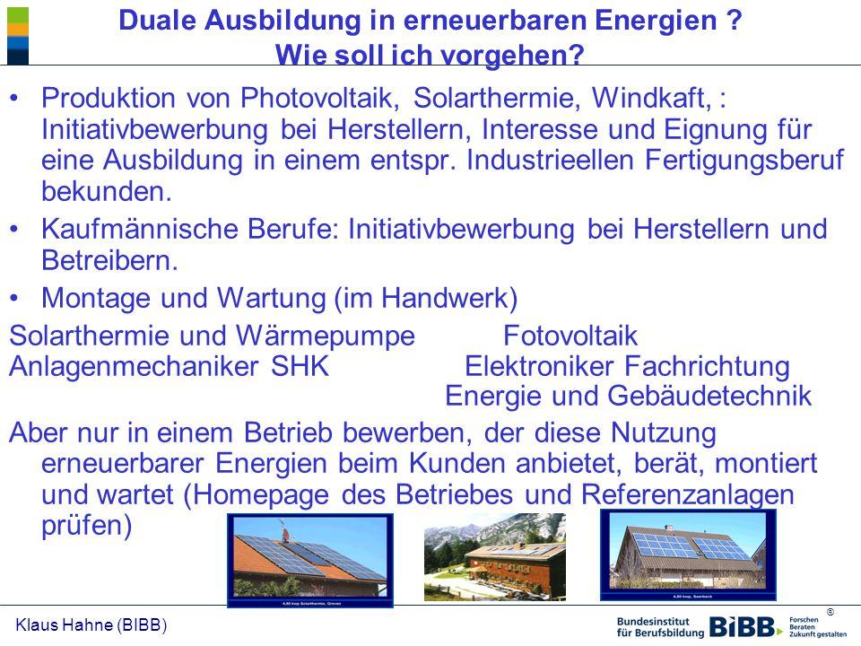 ® Klaus Hahne (BIBB) Duale Ausbildung in erneuerbaren Energien ? Wie soll ich vorgehen? Produktion von Photovoltaik, Solarthermie, Windkaft, : Initiat