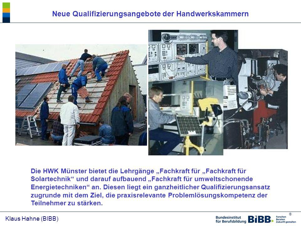 """® Klaus Hahne (BIBB) Die HWK Münster bietet die Lehrgänge """"Fachkraft für """"Fachkraft für Solartechnik"""" und darauf aufbauend """"Fachkraft für umweltschone"""