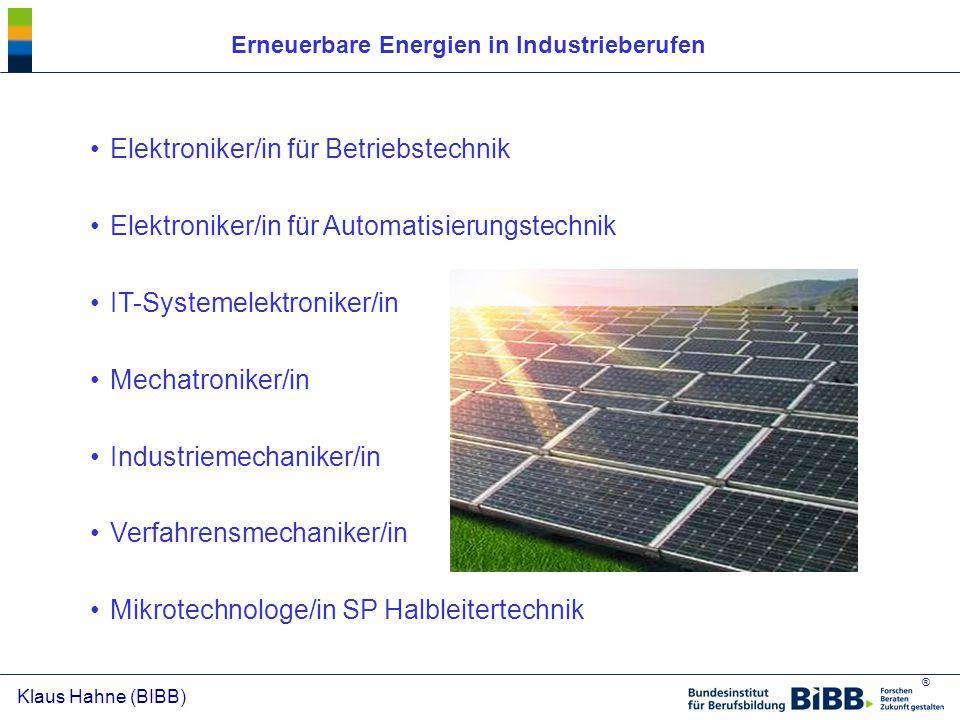 ® Klaus Hahne (BIBB) Der Solarfachmann / -Unternehmer EnergietechnikSolartechnik Weiterbildung Belegung von Wahlsemestern oder Masterstudiengänge zu Erneuerbaren Energien 12/13 JAHRE Nach W.