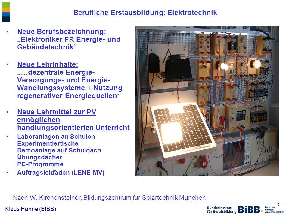"""® Klaus Hahne (BIBB) Neue Berufsbezeichnung: """"Elektroniker FR Energie- und Gebäudetechnik"""" Neue Lehrinhalte: """"…dezentrale Energie- Versorgungs- und En"""
