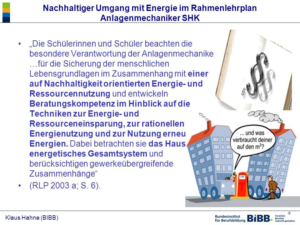 """® Klaus Hahne (BIBB) Nachhaltiger Umgang mit Energie im Rahmenlehrplan Anlagenmechaniker SHK """"Die Schülerinnen und Schüler beachten die besondere Vera"""