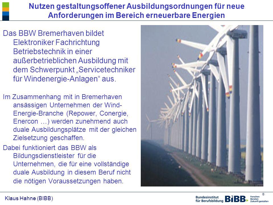 ® Klaus Hahne (BIBB) Nutzen gestaltungsoffener Ausbildungsordnungen für neue Anforderungen im Bereich erneuerbare Energien Das BBW Bremerhaven bildet