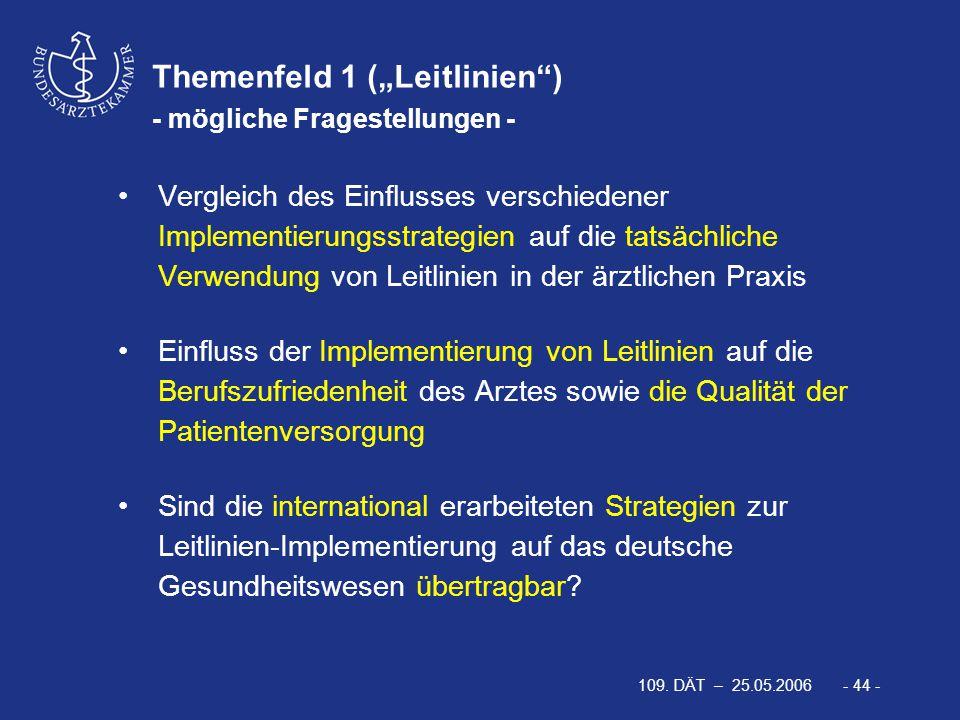 """109. DÄT – 25.05.2006 - 44 - Themenfeld 1 (""""Leitlinien"""") - mögliche Fragestellungen - Vergleich des Einflusses verschiedener Implementierungsstrategie"""