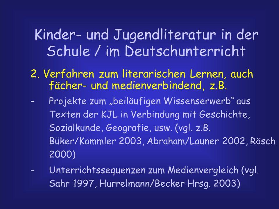 Kinder- und Jugendliteratur in der Schule / im Deutschunterricht 2. Verfahren zum literarischen Lernen, auch fächer- und medienverbindend, z.B. -Proje