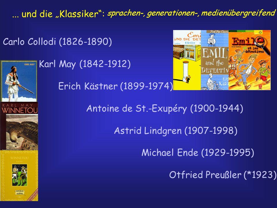 "... und die ""Klassiker"": Carlo Collodi (1826-1890) Karl May (1842-1912) Erich Kästner (1899-1974) Antoine de St.-Exupéry (1900-1944) Astrid Lindgren ("