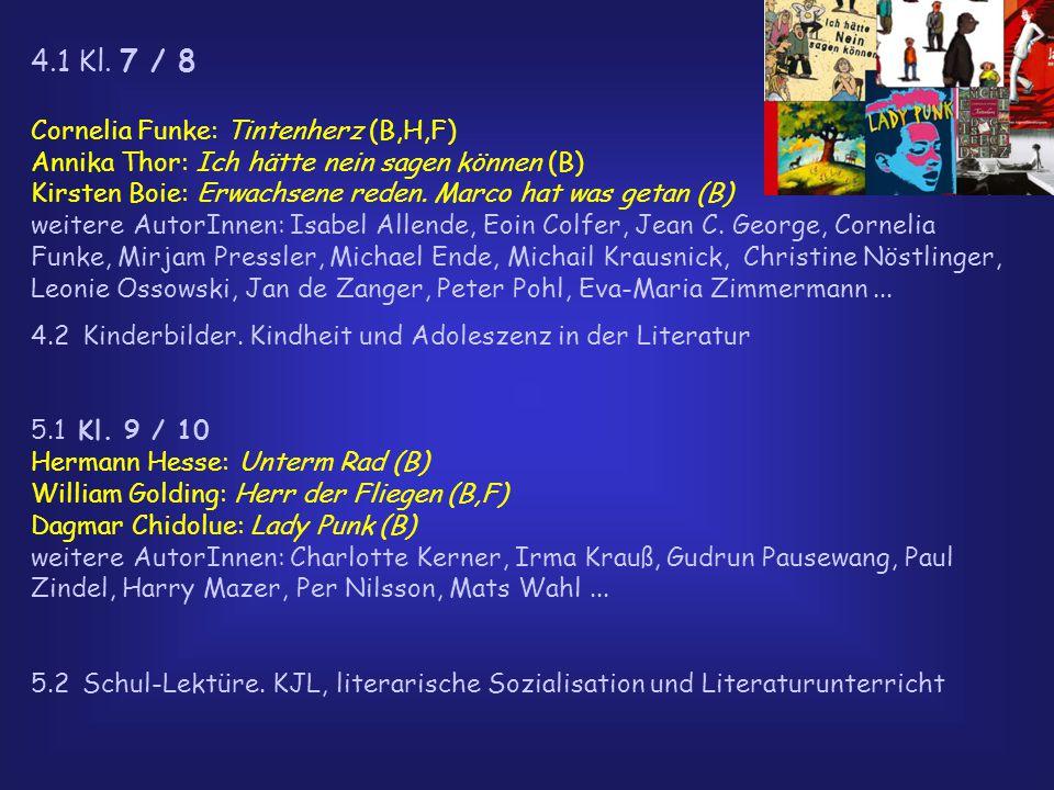 4.1 Kl. 7 / 8 Cornelia Funke: Tintenherz (B,H,F) Annika Thor: Ich hätte nein sagen können (B) Kirsten Boie: Erwachsene reden. Marco hat was getan (B)