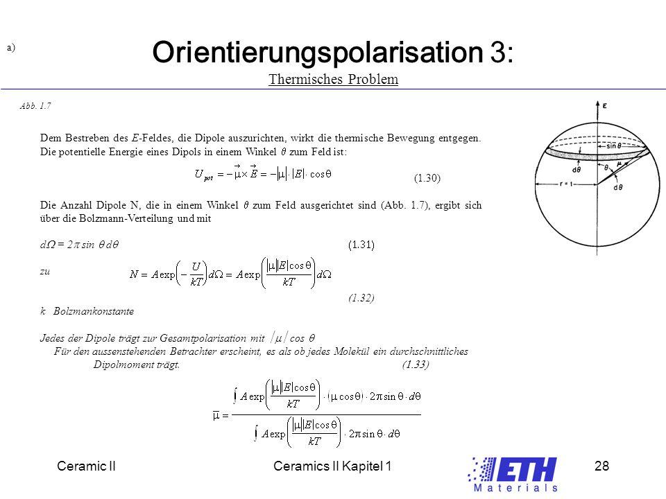 Ceramic IICeramics II Kapitel 128 Orientierungspolarisation 3: Thermisches Problem a) Abb.