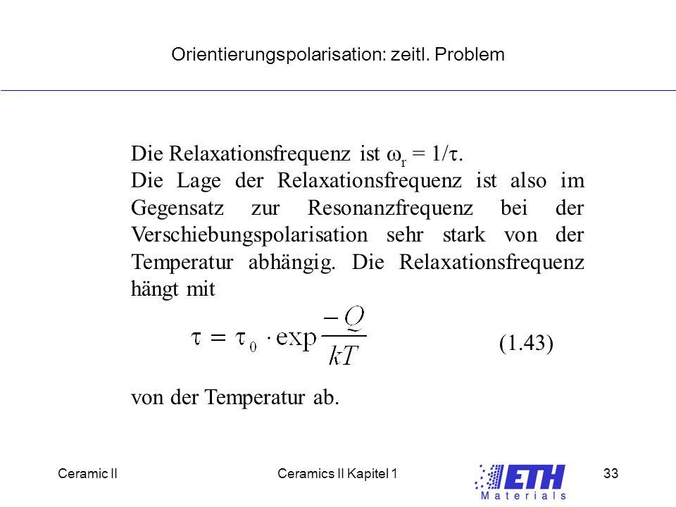 Ceramic IICeramics II Kapitel 133 Orientierungspolarisation: zeitl.