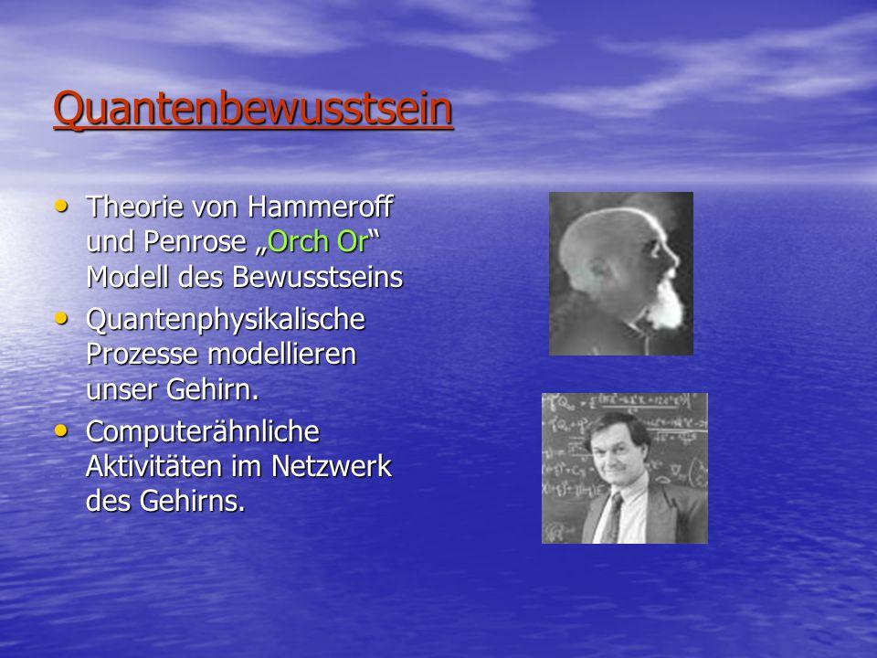 """Quantenbewusstsein Theorie von Hammeroff und Penrose """"Orch Or Modell des Bewusstseins Theorie von Hammeroff und Penrose """"Orch Or Modell des Bewusstseins Quantenphysikalische Prozesse modellieren unser Gehirn."""