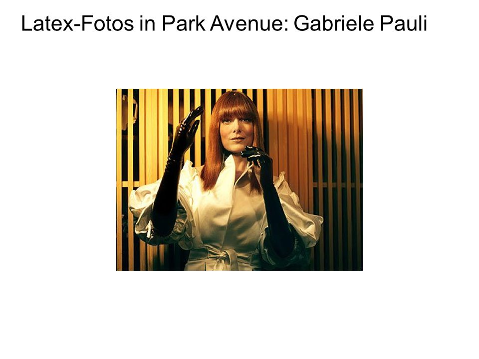 Latex-Fotos in Park Avenue: Gabriele Pauli