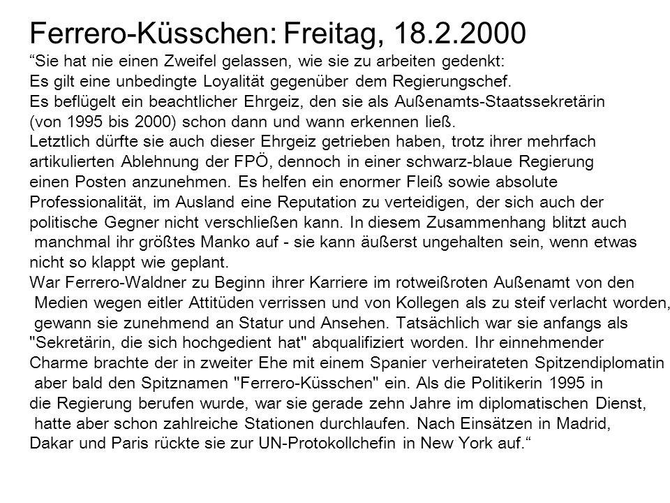 """Ferrero-Küsschen: Freitag, 18.2.2000 """"Sie hat nie einen Zweifel gelassen, wie sie zu arbeiten gedenkt: Es gilt eine unbedingte Loyalität gegenüber dem"""
