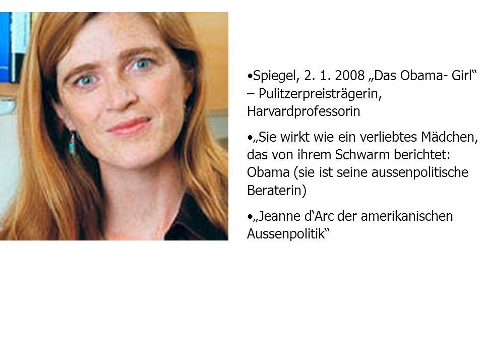 """Spiegel, 2. 1. 2008 """"Das Obama- Girl"""" – Pulitzerpreisträgerin, Harvardprofessorin """"Sie wirkt wie ein verliebtes Mädchen, das von ihrem Schwarm bericht"""