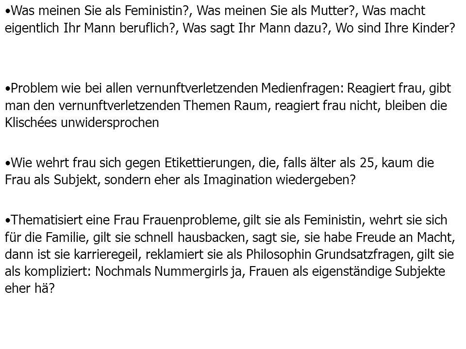 Was meinen Sie als Feministin?, Was meinen Sie als Mutter?, Was macht eigentlich Ihr Mann beruflich?, Was sagt Ihr Mann dazu?, Wo sind Ihre Kinder? Pr