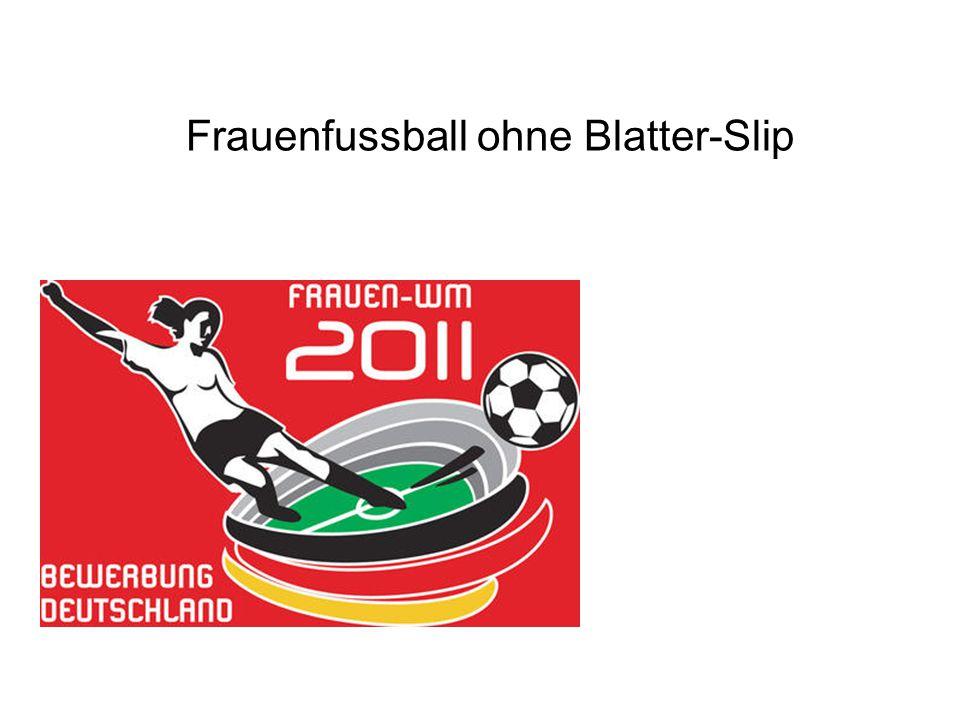 Frauenfussball ohne Blatter-Slip