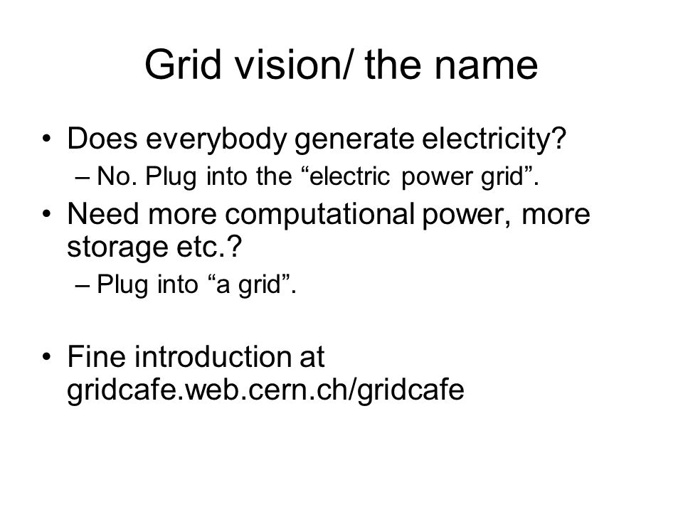 Grid vision/ the name Does everybody generate electricity.