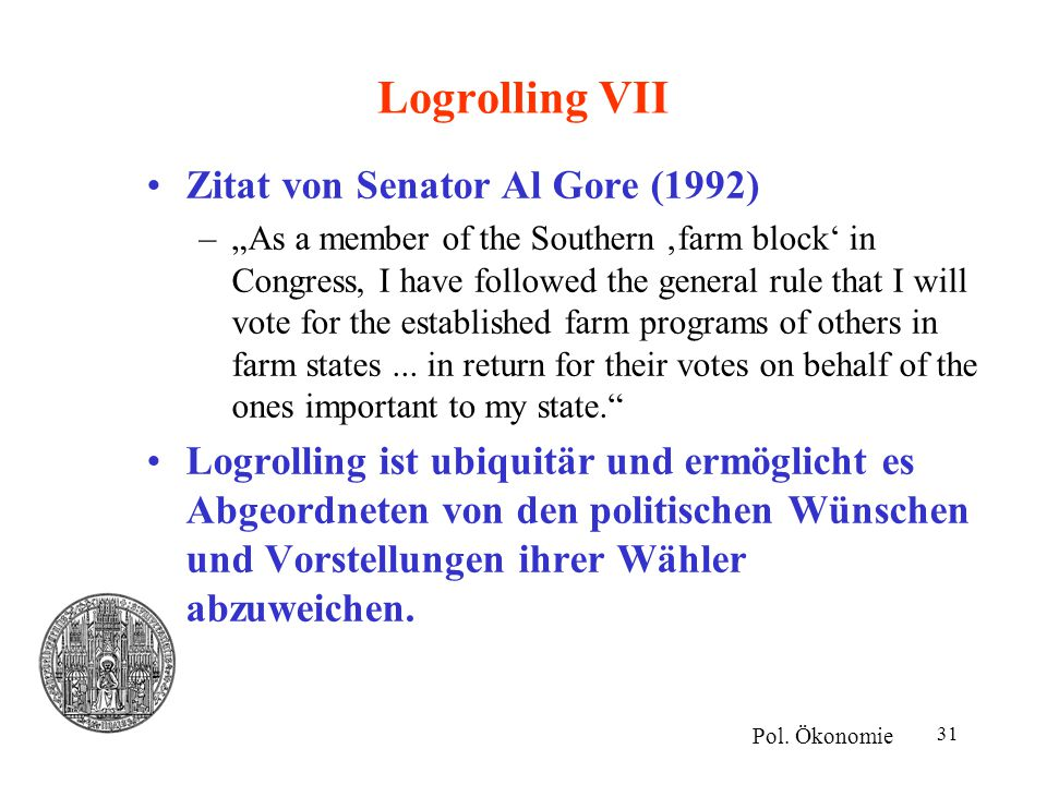 "31 Logrolling VII Zitat von Senator Al Gore (1992) –""As a member of the Southern 'farm block' in Congress, I have followed the general rule that I wil"