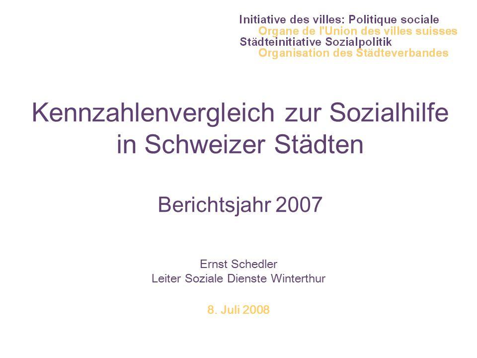 Kennzahlenvergleich zur Sozialhilfe in Schweizer Städten Berichtsjahr 2007 Ernst Schedler Leiter Soziale Dienste Winterthur 8.