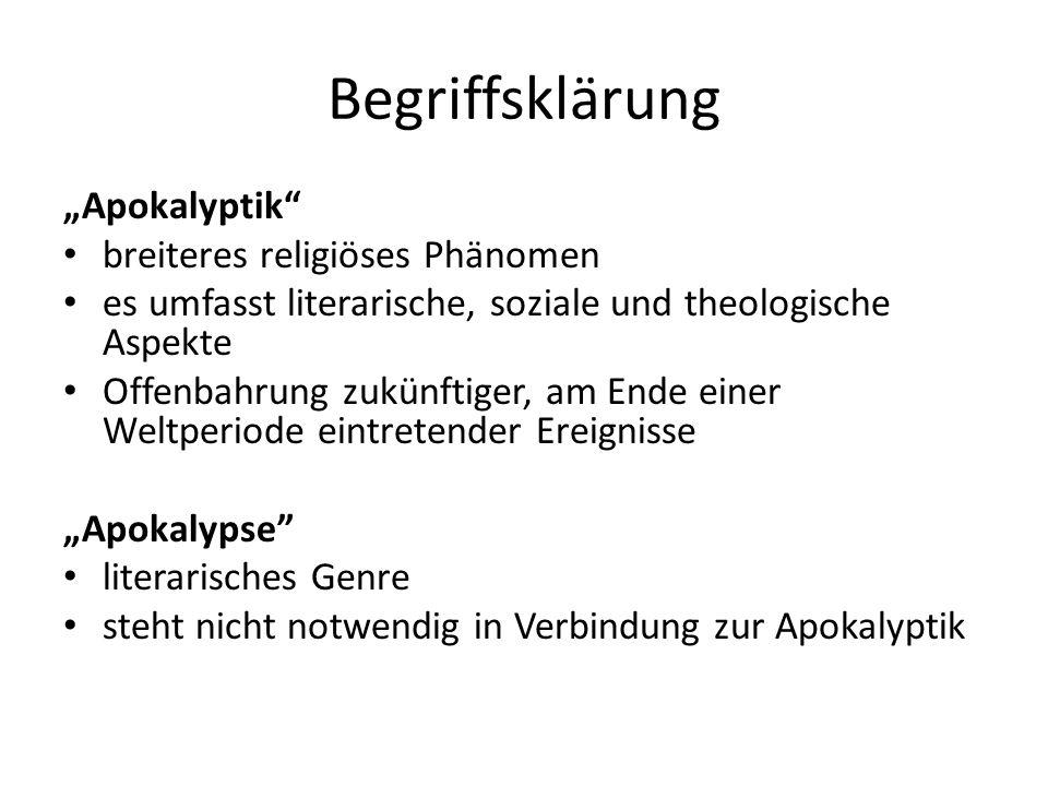 """Begriffsklärung """"Apokalyptik"""" breiteres religiöses Phänomen es umfasst literarische, soziale und theologische Aspekte Offenbahrung zukünftiger, am End"""
