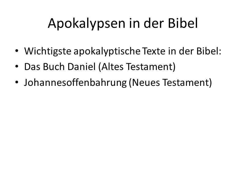 Apokalypsen in der Bibel Wichtigste apokalyptische Texte in der Bibel: Das Buch Daniel (Altes Testament) Johannesoffenbahrung (Neues Testament)