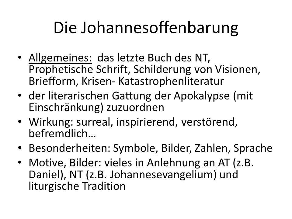 Die Johannesoffenbarung Allgemeines: das letzte Buch des NT, Prophetische Schrift, Schilderung von Visionen, Briefform, Krisen- Katastrophenliteratur