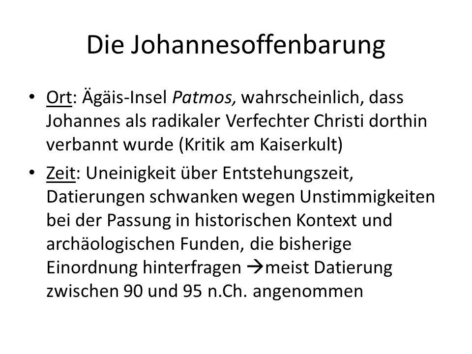 Die Johannesoffenbarung Ort: Ägäis-Insel Patmos, wahrscheinlich, dass Johannes als radikaler Verfechter Christi dorthin verbannt wurde (Kritik am Kais