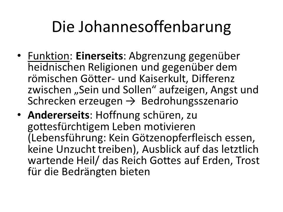 Die Johannesoffenbarung Funktion: Einerseits: Abgrenzung gegenüber heidnischen Religionen und gegenüber dem römischen Götter- und Kaiserkult, Differen