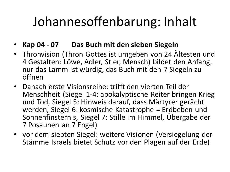 Johannesoffenbarung: Inhalt Kap 04 - 07 Das Buch mit den sieben Siegeln Thronvision (Thron Gottes ist umgeben von 24 Ältesten und 4 Gestalten: Löwe, A