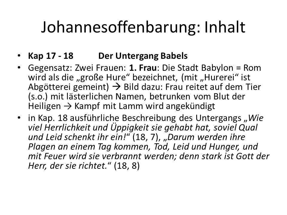 """Johannesoffenbarung: Inhalt Kap 17 - 18 Der Untergang Babels Gegensatz: Zwei Frauen: 1. Frau: Die Stadt Babylon = Rom wird als die """"große Hure"""" bezeic"""