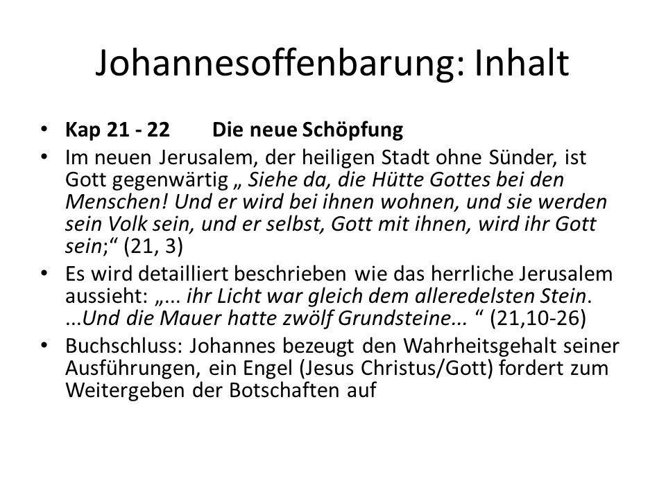 """Johannesoffenbarung: Inhalt Kap 21 - 22 Die neue Schöpfung Im neuen Jerusalem, der heiligen Stadt ohne Sünder, ist Gott gegenwärtig """" Siehe da, die Hü"""