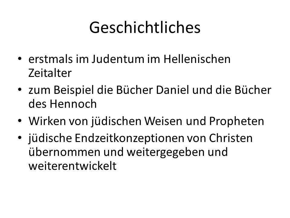 Geschichtliches erstmals im Judentum im Hellenischen Zeitalter zum Beispiel die Bücher Daniel und die Bücher des Hennoch Wirken von jüdischen Weisen u