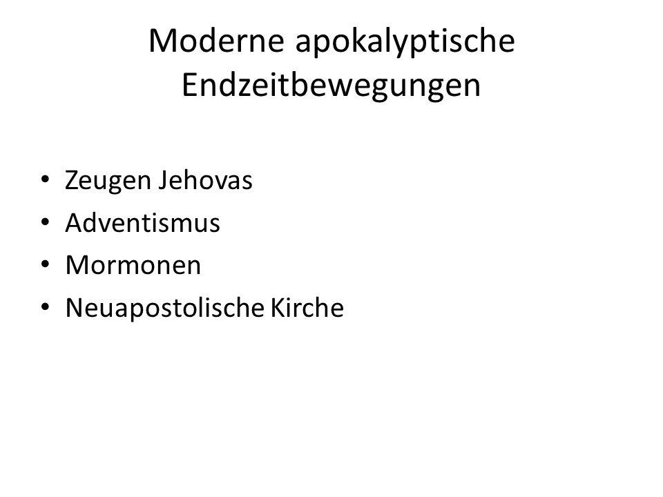 Moderne apokalyptische Endzeitbewegungen Zeugen Jehovas Adventismus Mormonen Neuapostolische Kirche