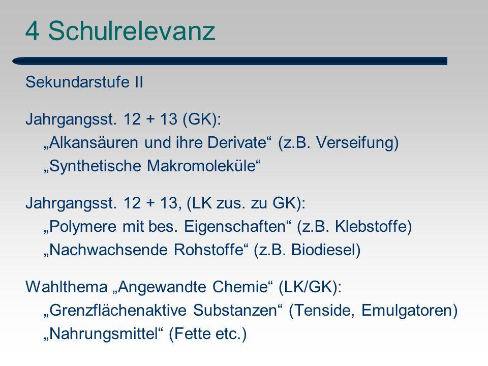 """4 Schulrelevanz Sekundarstufe II Jahrgangsst.12 + 13 (GK): """"Alkansäuren und ihre Derivate (z.B."""